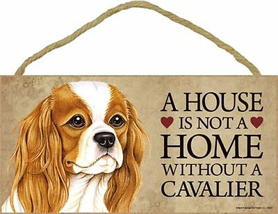 A House Is Not A Home CAVALIER King Charles Dog 5x10 Wood SIGN Plaque USA Made