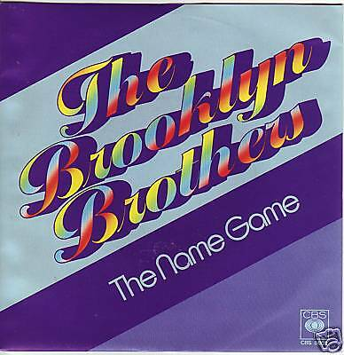 """7"" - THE BROOKLYN BROTHERS - The Name Game -  MINT !!!"