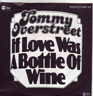 """7"" - TOMMY OVERSTREET - If love was a bottle of wine"