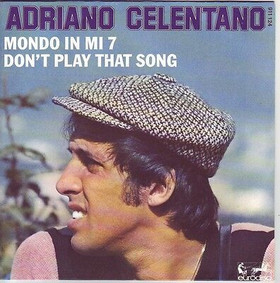 """7"" - ADRIANO CELENTANO - Don`t play that song - France"