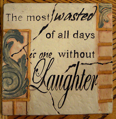 """Resin Wall Plaque Interior Home Decor Most Wasted of Days is Without Laughter 8"""""""