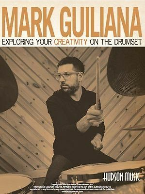 Mark Guiliana Exploring Your Creativity On The Drumset Drum Book NEW!
