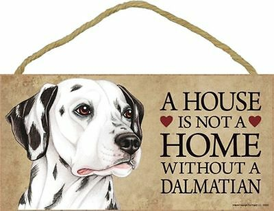 A House Is Not A Home DALMATIAN Dog 5x10 Wood SIGN Plaque USA Made
