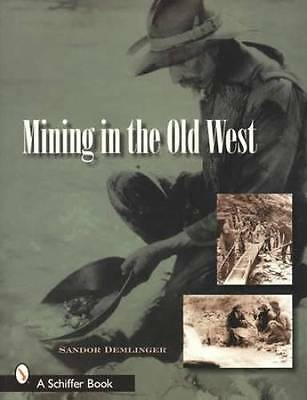 Old West Mining  - California History w Extensive Vintage Photos, Saloons, Etc