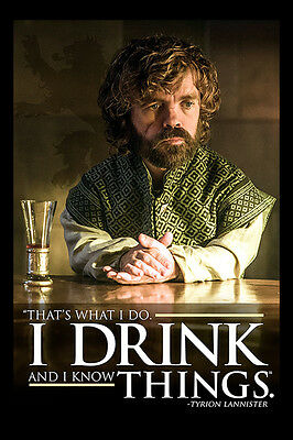 Game Of Thrones Tyrion I Drink & I Know Things Poster New - Maxi Size 36 x 24