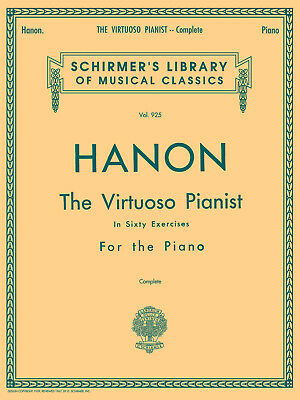 Hanon: The Virtuoso Pianist In Sixty Exercises For The Piano (Complete) Piano Sh