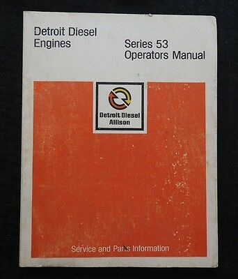 1981 Detroit Diesel Series 53 Allison Engines Operators Parts Tune-Up Manual
