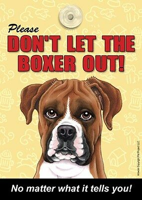 Please Don't Let The BOXER (UnCropped) Out Laminated Dog Sign USA Made