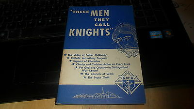 These Men They Call Knights - Knights Of Columbus Publication  1957