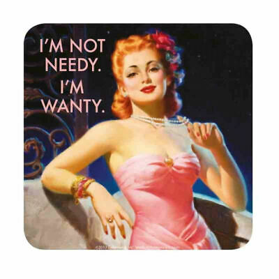 I'm Not Needy I'm Wanty Coaster Vintage Retro Drinks Mat Funny Desk Office Cup