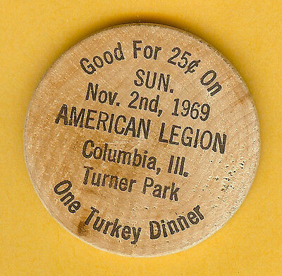 Vintage Wooden Nickel American Legion Turner Pk. Columbia Illinois Turkey Dinner