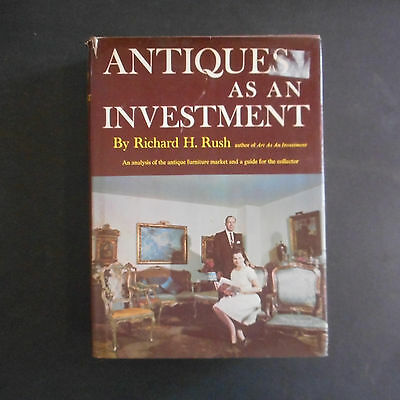 Antiques as an Investment Richard H Rush antiques reference book 1967