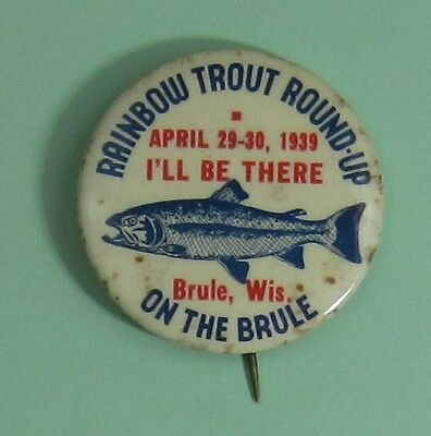 1939 Brule Wisconsin Trout Fishing Conservation Membership Button...Free Ship!