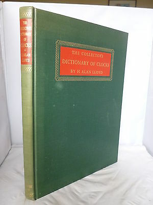 The Collector's Dictionary of Clocks by H Alan Lloyd HB 1964 Illustrated