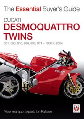 Ducati Desmoquattro Twins - 851, 888, 916, 996, 998, St4, 1988 to 2004: The Esse