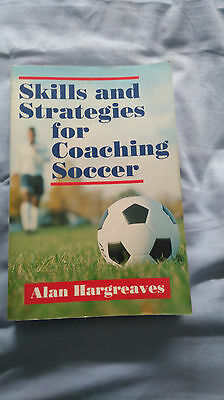 Skills and Strategies for Coaching Soccer by Alan Hargreaves (Paperback, 1990)