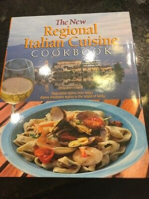 The New Regional Italian Cuisine Cookbook : Delectable Dishes from Italy's Alpi…