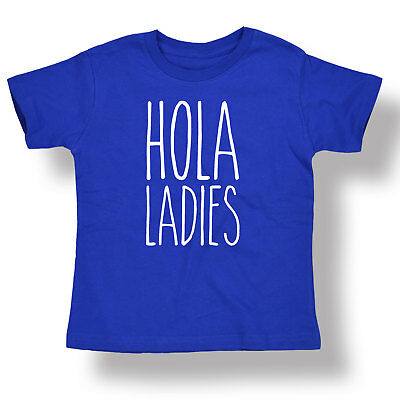 Hola Ladies Spanish Mexican Humor Urban Fashion Kids Novelty Toddler T-Shirt