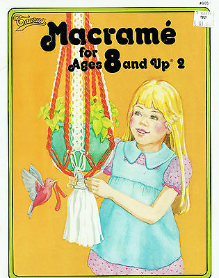 MACRAME for AGES 8 and UP ~ BRILLIANT BEGINNERS BOOK ~ CLEAR & INFORMATIVE