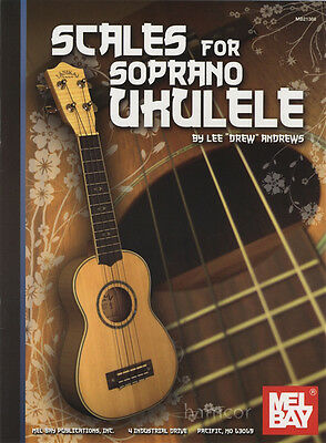 Scales for Soprano Ukulele by Lee Drew Andrews Uke Scale Book