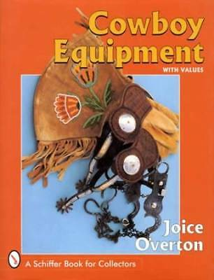 Old Cowboy Equipment Western Collectible Guide - Saddles Bits Spurs Chaps & More