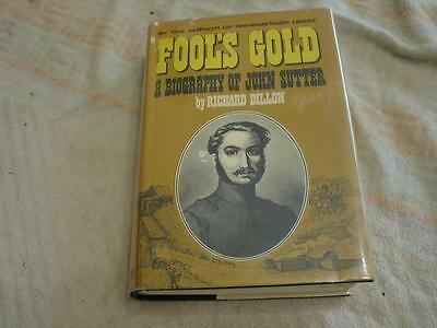 Fool's gold a biography of John sutter