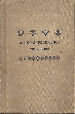 Lansing Mi 1909 Antique Michigan State-Wide Federation Clubs Cook Book Local Ads