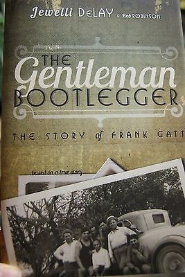 The Gentleman Bootlegger ~Based On A True Story During Prohibition Asahel Curtis
