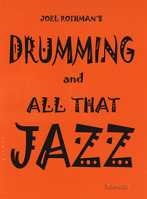 Joel Rothman's Drumming and All That Jazz Drum Music Book