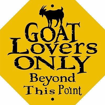 "GOAT SIGN,Goats Lovers,9"" x 9"" OCTAGON ALUMINUM,Goats,Chickens,Pigs,GLOOCT1"