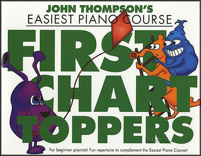 John Thompson's Easiest Piano Course First Chart Toppers Easy Music Book