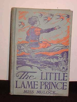 "Antique CHILDREN'S BOOK ""The LITTLE LAME PRINCE"" by Miss Mulock, c1928 Hardcover"