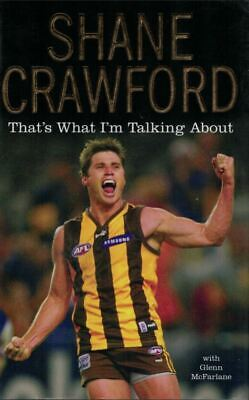 """""""That's What I'm Talking About"""" by Shane Crawford (1st ed. Hardback, 2010)"""
