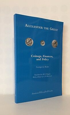 Le Rider: Alexander the Great. Coinage, Finances and Policy, English Translation