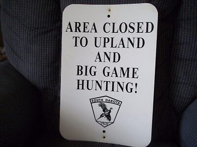 SD Game Fish & Parks Area Ckosed To Upland And Big Game Hunting Fiberglass Sign