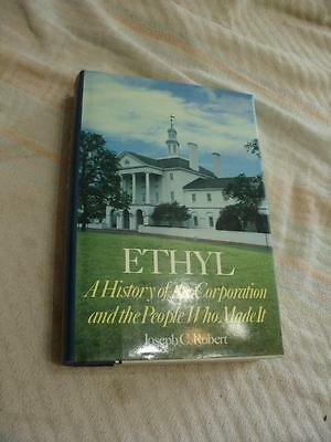 Ethyl a History and the corporation & People who Made it