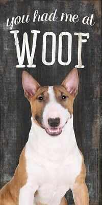 Bull Terrier Sign – You Had me at WOOF 5×10