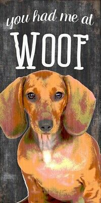 Dachshund Sign – You Had me at WOOF 5×10