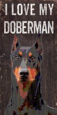 Doberman Pinscher Sign – I Love My 5×10