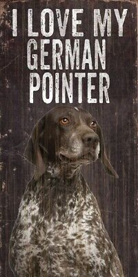 German Shorthaired Pointer Sign – I Love My 5×10