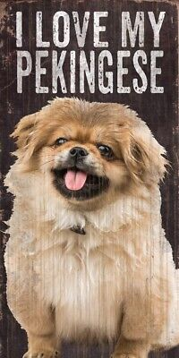 Pekingese Sign – I Love My 5×10