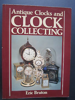 Antique Clocks and Clock Collecting, E. Bruton !
