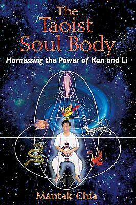 NEW - The Taoist Soul Body: Harnessing the Power of Kan and Li