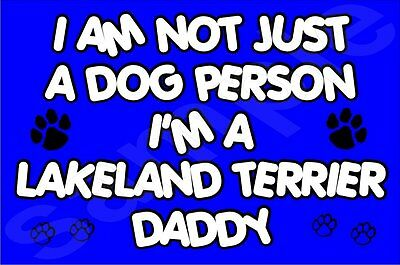 I'm Not Just A Dog Person I'm A Lakeland Terrier Daddy Fridge Magnet Gift Dog