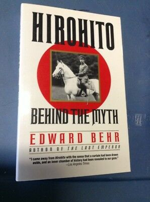 Hirohito Behind the Myth WW2 Miitary History New Book by Edward Behr