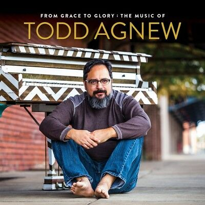 Tood Agnew - From Grace to Glory: The Music of CD 2017 Ardent [ARD8577] * NEW *