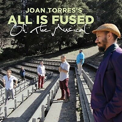 Joan Torres's All is Fused - Of The Musical [New CD]