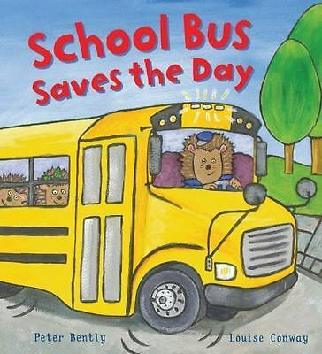 School Bus Saves the Day (Busy Wheels), Bently, Peter