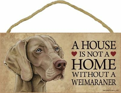 A House Is Not A Home Weimaraner Dog 5 x 10 Wood SIGN Plaque USA Made