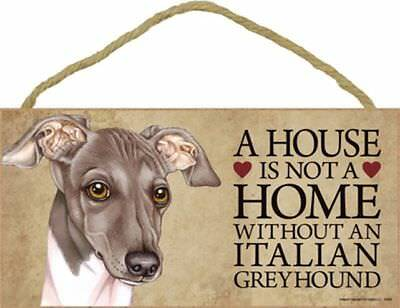 A House Is Not A Home Italian Greyhound Dog 5x10 Wood SIGN Plaque USA Made
